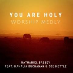 Nathaniel Bassey - You Are Holy (Worship Medly) ft. Mahalia Buchanan & Joe Mettle